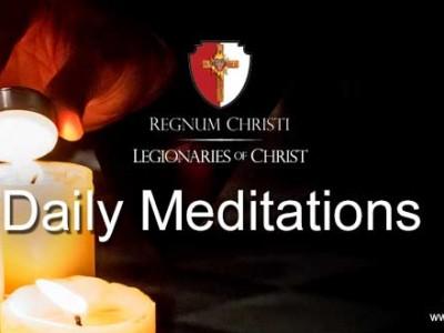 Daily Meditation Regnum Christi