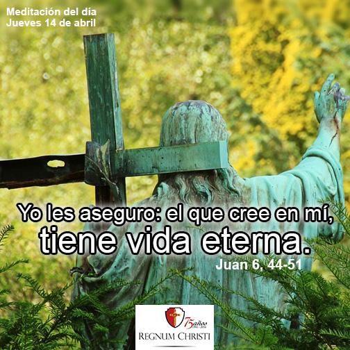 Jueves 14 de abril - Para que el mundo tenga viva eterna.
