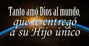 tanto amo Dios al mundo