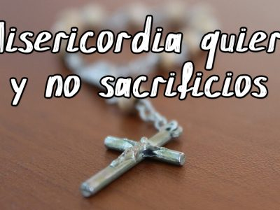 misericordia no sacrificios