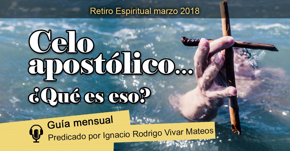 Retiro Marzo 2018 Celo Apostólico Regnum Christi