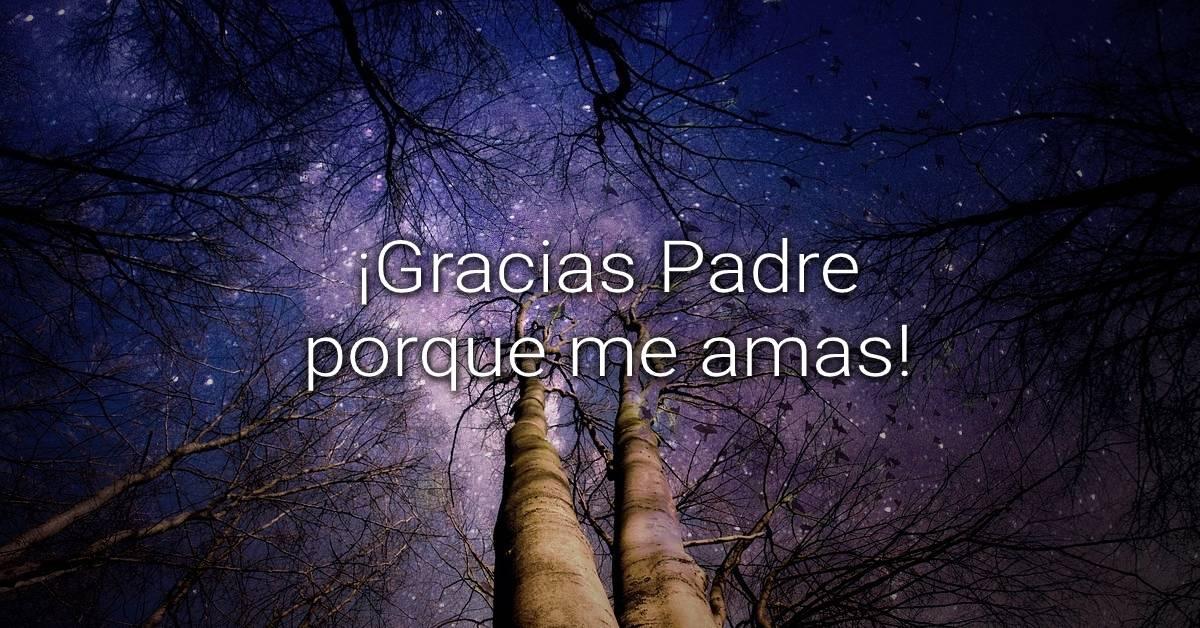 Gracias Padre porque me amas